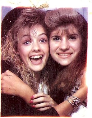 "With ""Teenie Talbot"" circa 1987-88 - lovin' the Aqua Net!"